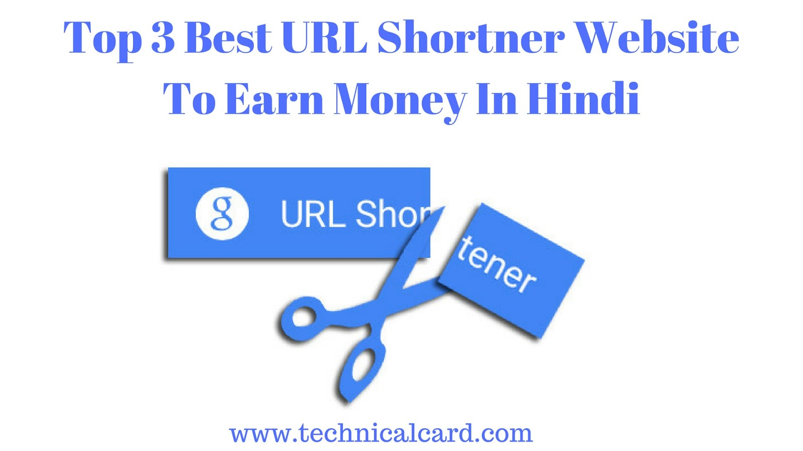 Top 3 Best URL Shortner Website To Earn Money In Hindi
