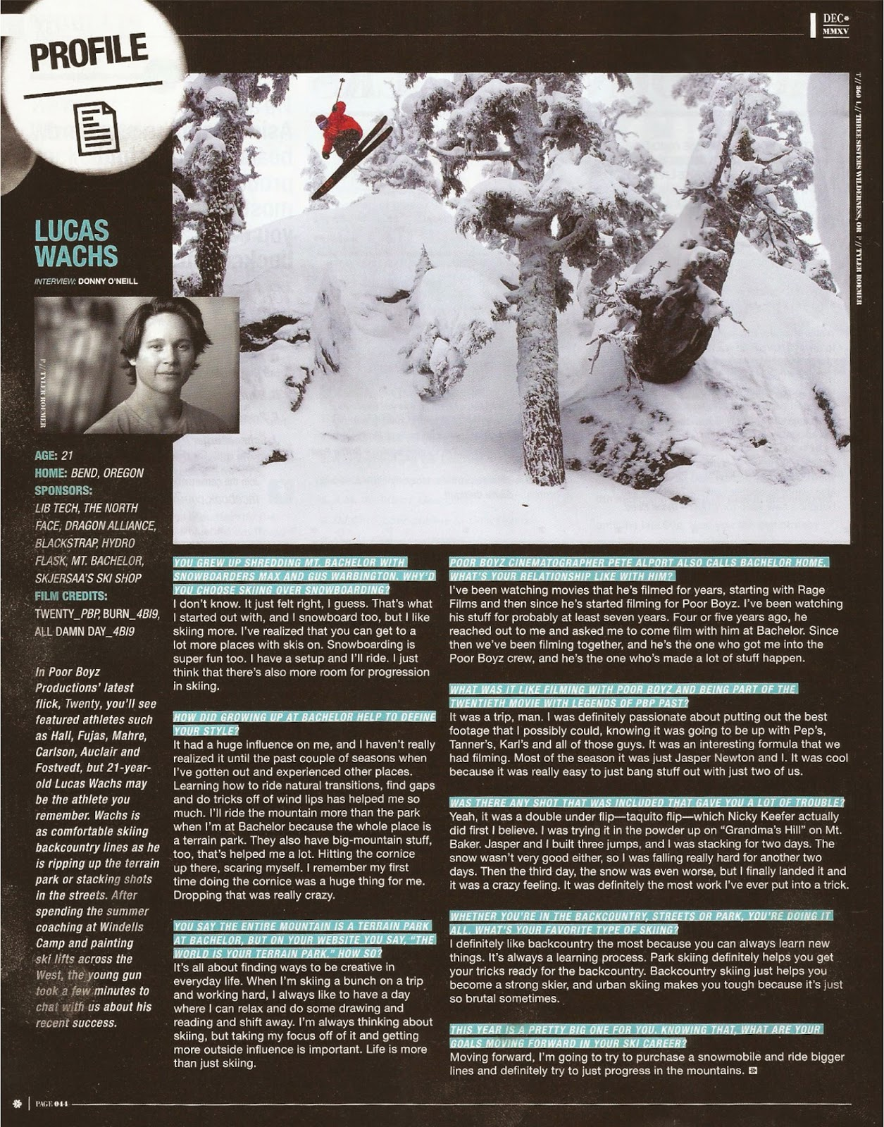 Pro skier Lucas Wachs interviews with Freeksier Magazine for their December Issue.