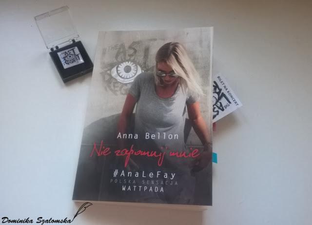 """#169 Recenzja książki """"Nie zapomnij mnie"""" Anny Bellon - Ambasadorka"""