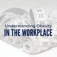 Understanding the Weight of Obesity in  the Workplace: Here's What You Can Do
