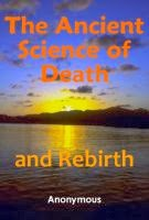 The Ancient Science of Death and Rebirth (Free Ebook)
