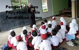 Pengertian dan Penyebab Krisis Pendidikan Islam