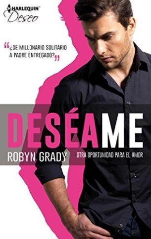 Deséame: Otra oportunidad para el amor - Robyn Grady