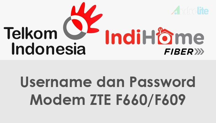 Username Dan Password Telkom Indihome Zte F660/F609 Terbaru 2018