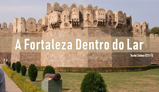 A Fortaleza Dentro do Lar
