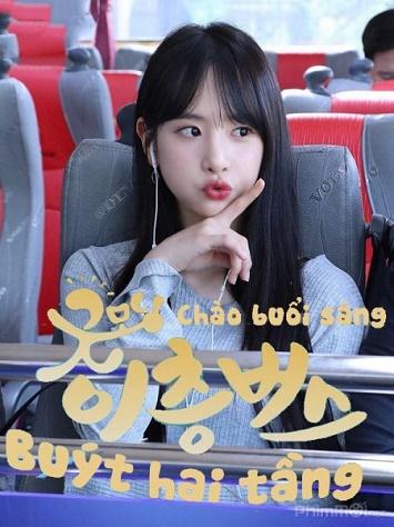 Chào Buổi Sáng,Buýt Hai Tầng - Good morning, Doubledecker Bus
