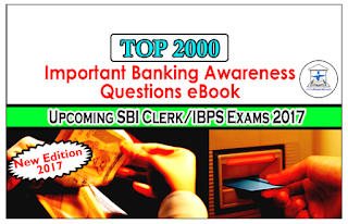 TOP 2000 - Important Banking Awareness Questions eBook Especially for SBI PO Mains 2017 / RBI Grade B– Download in PDF