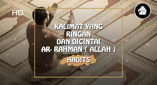 Hadits kalimat Subhanallahi wabihamdihi Subhanallahil adzhim