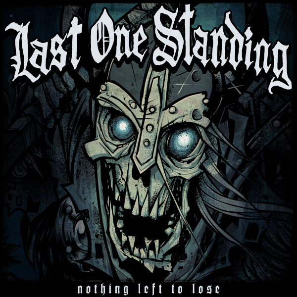 Last One Standing stream new album 'Nothing Left To Lose'
