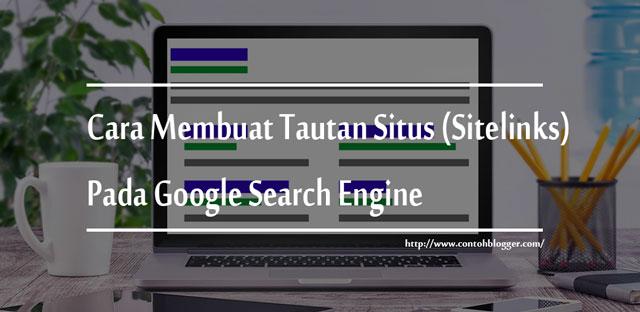 Membuat Tautan Situs (Sitelinks) Pada Google Search Engine