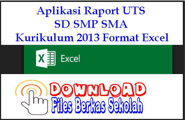 Download  Aplikasi Raport UTS SD SMP SMA Kurikulum 2013 Format Excel