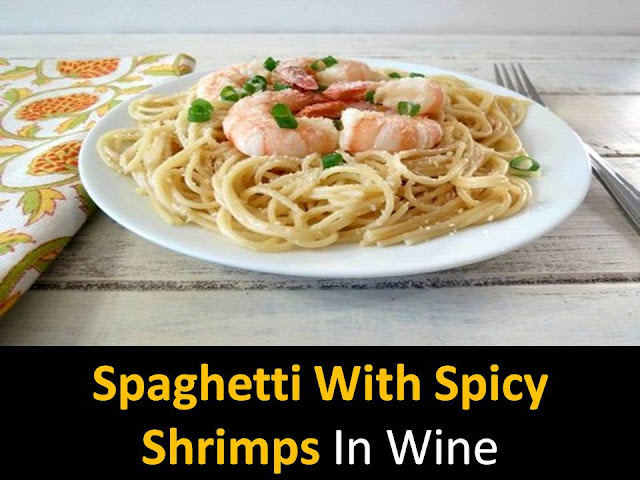 Spaghetti with spicy shrimps in wine