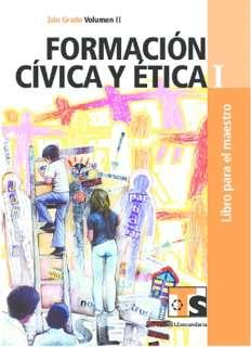 Formación Cívica y Ética I Volumen II Libro para el Maestro Segundo grado Ts 2016-2017