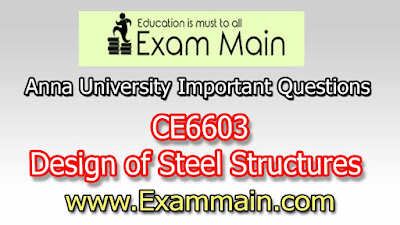 CE6603 Design of Steel Structures  | Impotent  Questions | Question bank | Syllabus | Model and Previous Question papers | Download PDF