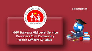 NHM Haryana Mid Level Service Providers Cum Community Health Officers Syllabus