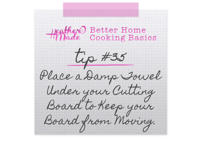 Better Hom Cooking Basics.  Place a Damp Towel Under your Cutting Board to Keep your Board from Moving. cooking tips.