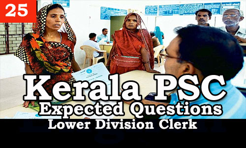 Kerala PSC - Expected/Model Questions for LD Clerk - 25