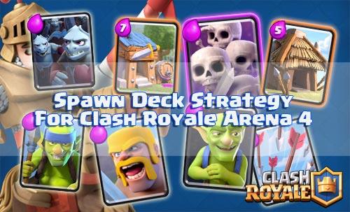 Strategi Deck Spawner Arena 4 Agar Cepat Menuju Ke Arena 5 Clash Royale