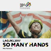 So Many Hands Kuala Lumpur 2017 Sukan SEA Theme Sea Games Lirik Lagu