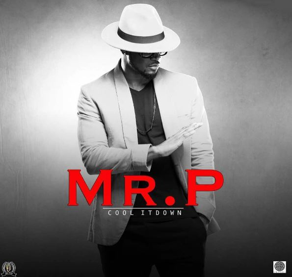 Mr P (P Square) - Cool It Down