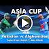 Pakistan vs Afghanistan, Asia Cup Live Score | Super Four Stage