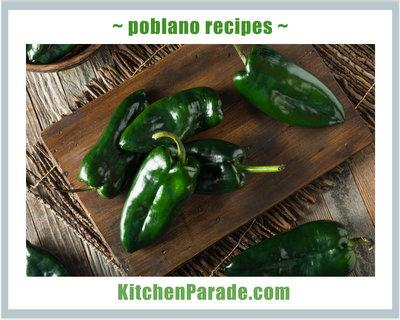 Poblano Recipes ♥ KitchenParade.com.