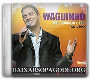 Waguinho - Meu Coração é Teu - Ao Vivo (2004)