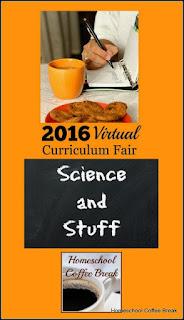 Science and Stuff, 2016 Virtual Curriculum Fair -Homeschool Weekly - Making Progress Edition on Homeschool Coffee Break @ kympossibleblog.blogspot.com