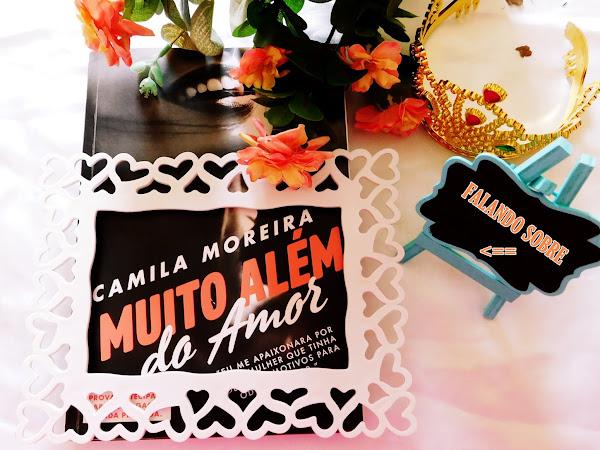 MUITO ALÉM DO AMOR l Camila Moreira - Ed. Paralela