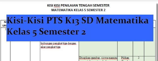 Kisi Soal Penilaian Tengah Semester Jaringan Matematika adalah kerangka dasar untuk tindak √  Kisi-Kisi Soal UTS/PTS K13 SD Matematika Kelas 5 Semester 2
