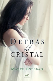 Reseña: Detrás del cristal de Mayte Esteban