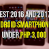 Top Android Smartphones Priced Under Php 3,000 : 2016 to 2017 Models
