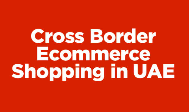 Cross Border E-commerce Shopping In UAE