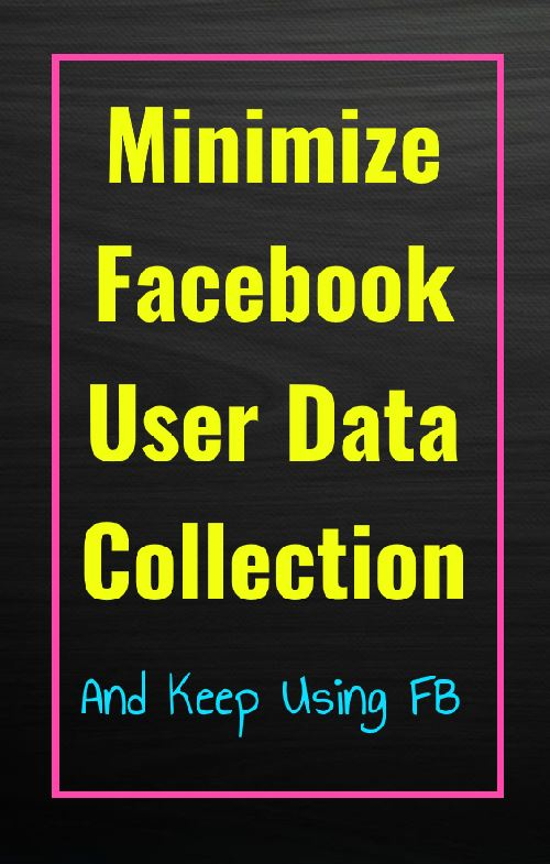 Minimize Facebook User Data Collection