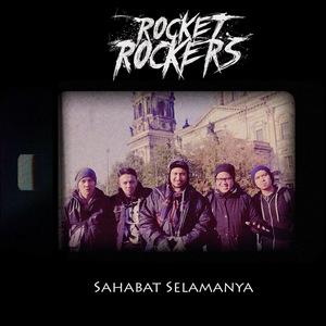 Rocket Rockers - Sahabat Selamanya