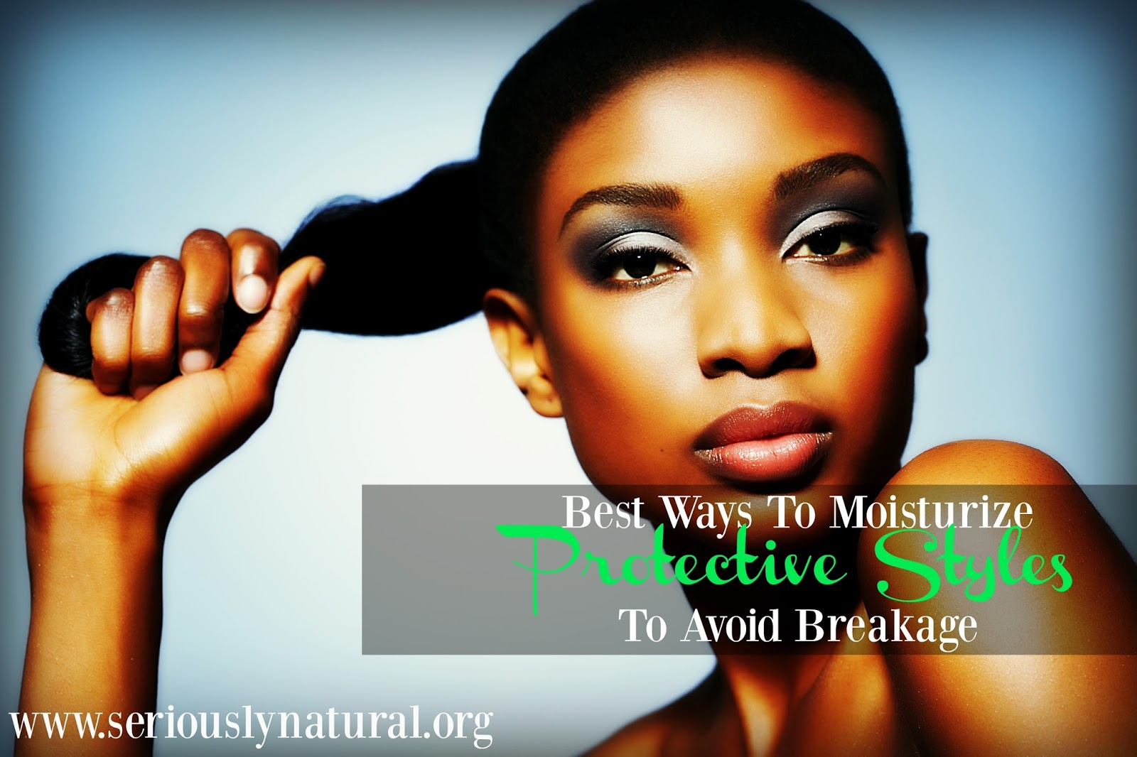 Best Ways To Moisturize Protective Styles To Avoid Breakage