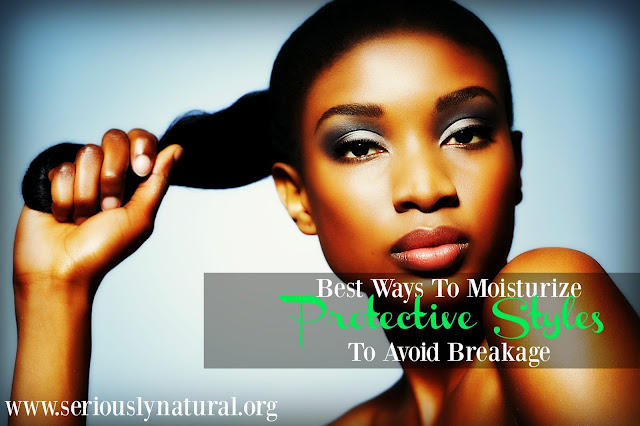 Best Ways To Moisturize Protective Styles To Avoid Breakage