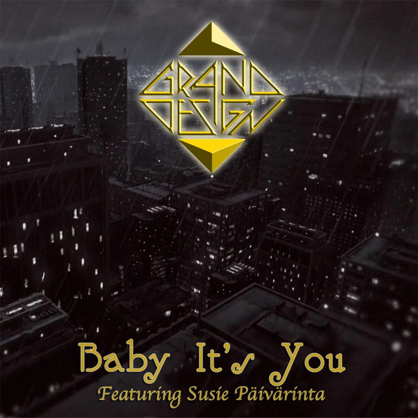 GRAND DESIGN - Baby It's You [featuring Susi Paivarinta] (2013) plus exclusive bonus track download, mp3