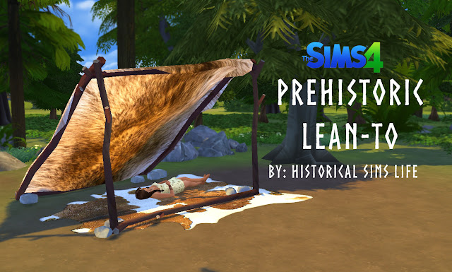 TS4: Prehistoric Lean-To | History Lover's Sims Blog