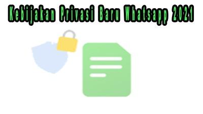 Kebijakan Privasi Baru Whatsapp 2021