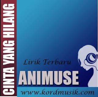 Kunci Gitar Animuse - Cinta Yang Hilang