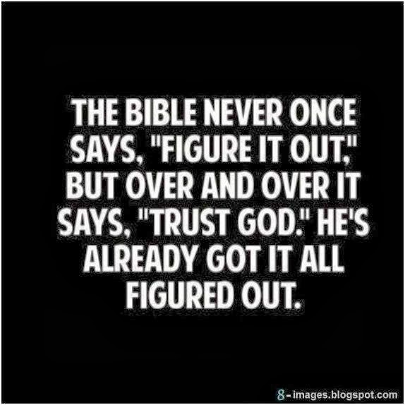 The Bible Never Once Says Figure It Out But Over And Over It