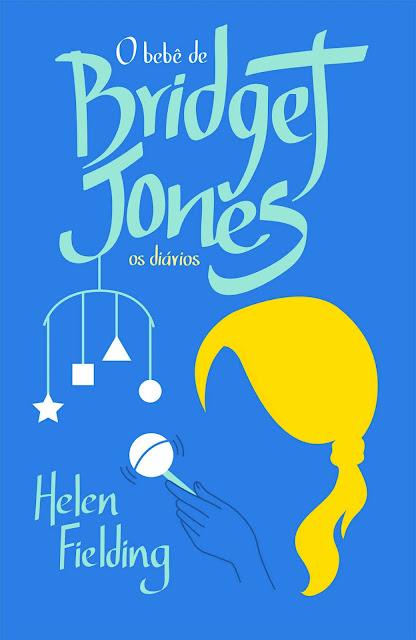 O bebê de Bridget Jones Os diários - Helen Fielding
