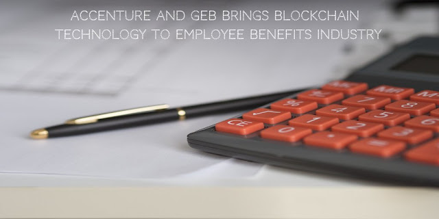 Accenture and GEB brings Blockchain Technology to Employee Benefits Industry