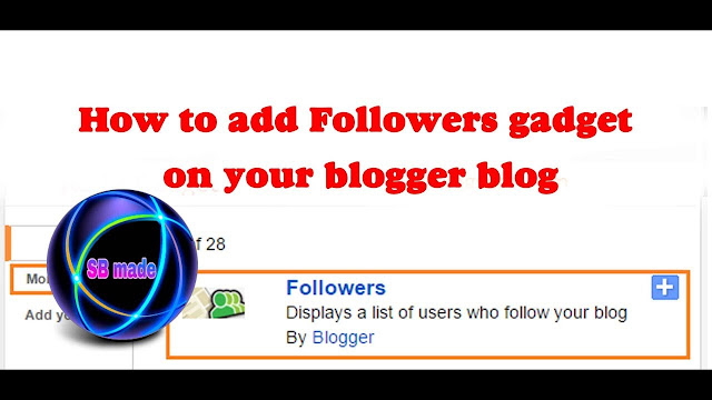 How to add Followers gadget on your blogger blog