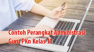 Contoh RPP dan Silabus Perangkat Administrasi  Guru PPKn Kelas 11