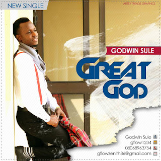 Music: Godwin Sule - Great God || @hitsmediapromo