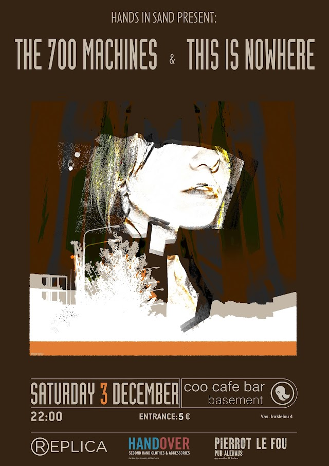 03 December: The 700 Machines, This Is Nowhere Live In Thessaloniki