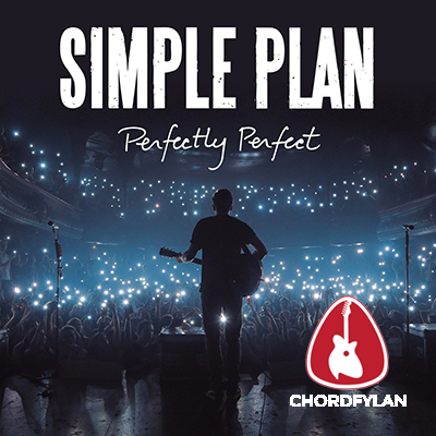 Lirik dan Chord Kunci Gitar Perfect - Simple Plan