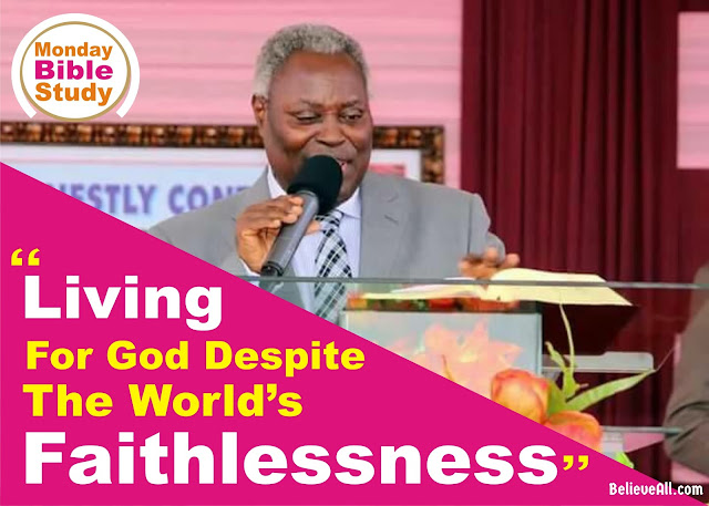Living For God Despite The World's Faithlessness - John 7:1-13